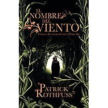 El nombre del viento: Cronicas del asesino de reyes: Primero dia (Spanish Edition)