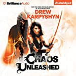 Chaos Unleashed: The Chaos Born, Book 3 | Drew Karpyshyn