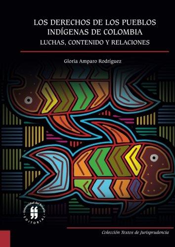 Los Derechos De Los Pueblos Indigenas Luchas Contenido Y
