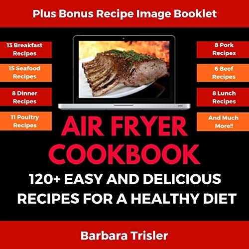 Air Fryer Cookbook: 120+ Easy and Delicious Recipes for a Healthy Diet by Barbara Trisler