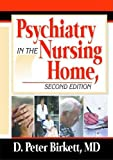 Psychiatry in the Nursing Home