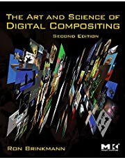 The Art and Science of Digital Compositing 2nd edition: Techniques for Visual Effects, Animation and Motion Graphics
