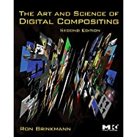 The Art and Science of Digital Compositing: Techniques for Visual Effects, Animation and Motion Graphics