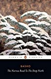 The Narrow Road to the Deep North and Other Travel Sketches (Penguin Classics) 1st (first) Translated Edi Edition by Matsuo Basho [1967]