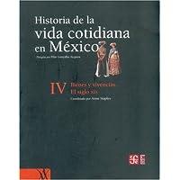 Historia de la vida cotidiana en México: Bienes y vivencias. El siglo XIX: 4