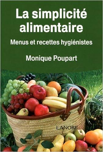 Lire un La simplicité alimentaire : Menus et recettes hygiénistes pdf, epub