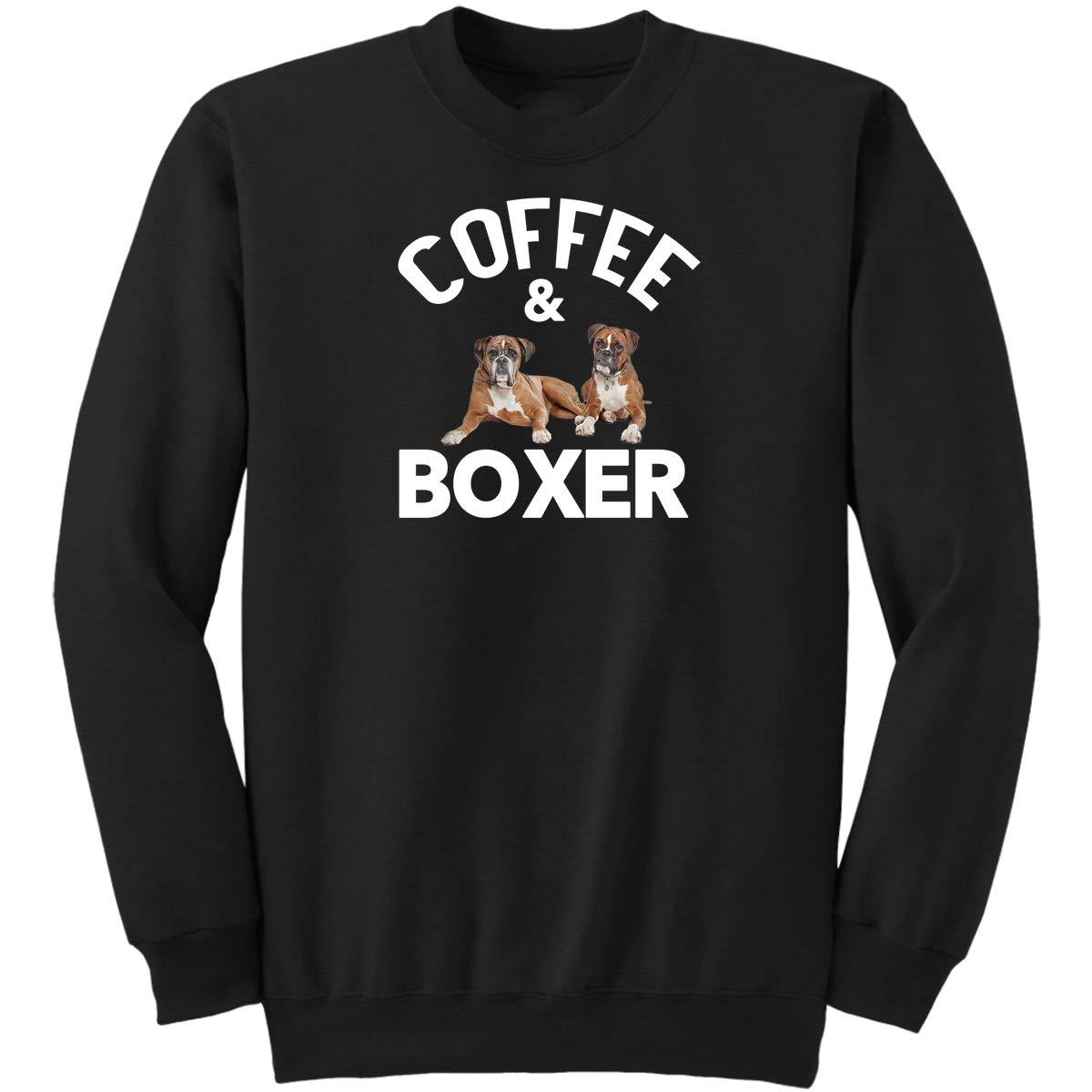 Funny Boxer Dog Saying Gifts Idea for Pet Lover Sweatshirt Coffee and Boxers