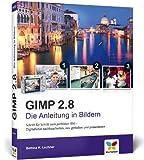 GIMP 2.8: Die Anleitung in Bildern