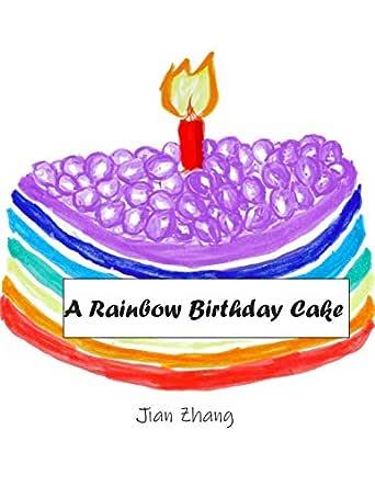 Phenomenal A Rainbow Birthday Cake Kindle Edition By Jian Zhang Children Funny Birthday Cards Online Alyptdamsfinfo