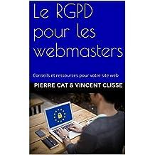 Le RGPD pour les webmasters: Conseils et ressources pour votre site web (French Edition)
