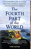 img - for The Fourth Part of the World: An Astonishing Epic of Global Discovery, Imperial Ambition, and the Birth of America by Toby Lester (2010-07-06) book / textbook / text book