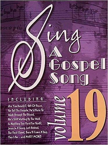 Sing A Gospel Song volume 19 [Songbook]: Various Artists