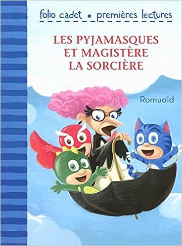 Amazon.com: Les Pyjamasques et Magistère la sorcière (French Edition) (9782070580217): Romuald, Gallimard: Books