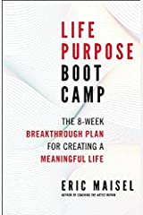 Life Purpose Boot Camp: The 8-Week Breakthrough Plan for Creating a Meaningful Life Paperback