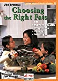 Choosing the Right Fats: For Vibrant Health, Weightloss, Energy, V (Natural Health Guide) (Alive Natural Health Guides)