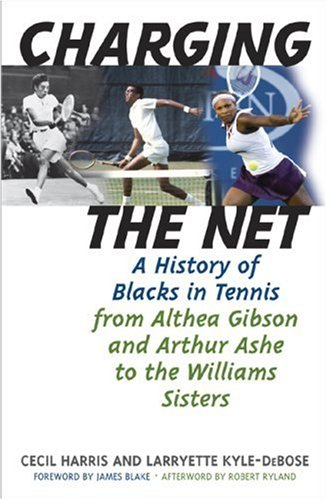 Search : Charging the Net: A History of Blacks in Tennis from Althea Gibson and Arthur Ashe to the Williams Sisters