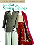 Easy Guide to Sewing Linings: Sewing Companion Library