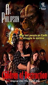 Children of Destruction: A post-apocalyptic adventure by [Philipson, Al]