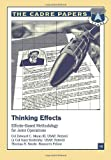 Thinking Effects: Effects-Based Methodology for Joint Operations, Colonel, USAF, Retired, Edward C., Edward Mann, III, , USAF, Retired and USAF, Retired, Gary, Gary Endersby, Lieutenant , USAF, Retired, 1479282324