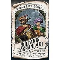 Sultanın Korsanları: Osmanlı Akdenizi'nde Gaza, Yağma ve Esaret, 1500-1700