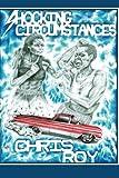Shocking Circumstances, Chris Roy, 1479168785