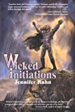 Wicked Initations, Jennifer Rahn, 1897492197