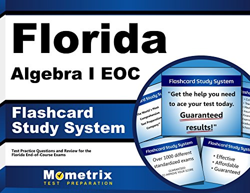 Florida Algebra I EOC Flashcard Study System: Florida EOC Test Practice Questions & Exam Review for the Florida End-of-Course Exams (Cards)