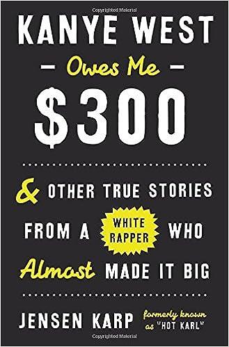 Jensen Karp - Kanye West Owes Me $300 Audiobook Free Online