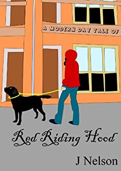 A Modern Day Tale of Red Riding Hood (English Edition