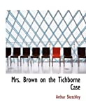 Mrs Brown on the Tichborne Case, Arthur Sketchley, 0554796228