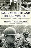 James Meredith and the Ole Miss Riot: A Soldier's Story