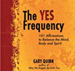 The Yes Frequency: 101 Affirmations t...