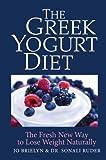 The Greek Yogurt Diet: The Fresh New Way to Lose