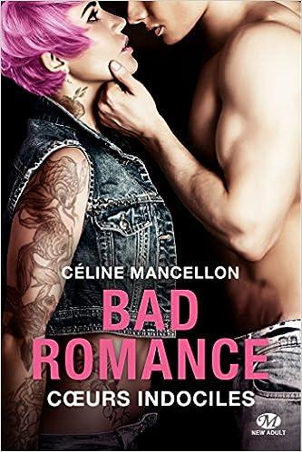 Bad Romance - Tome 2 - Coeurs indociles - Celine Mancellon