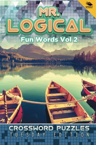 Read Online Mr. Logical Smart Words Vol 2: Crossword Puzzles Tuesday Edition pdf