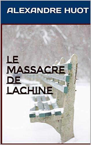 Le massacre de Lachine (French Edition)