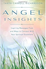 Angel Insights: Inspiring Messages From and Ways to Connect With Your Spiritual Guardians Paperback