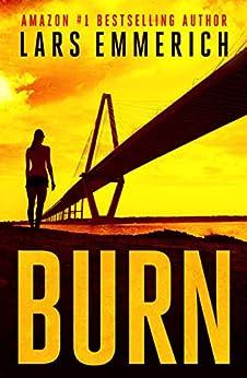 Burn: A Sam Jameson Thriller (English Edition) por [Emmerich, Lars]