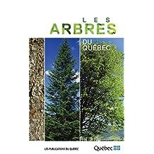 Les arbres du Québec (French Edition)