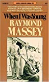 When I Was Young, Raymond Massey, 0887801129