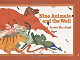 Nine Animals and the Well, James Rumford, 0618309152