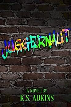 Juggernaut by [Adkins, K.S.]