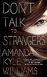 Don't Talk To Strangers: A Novel (Keye Street)