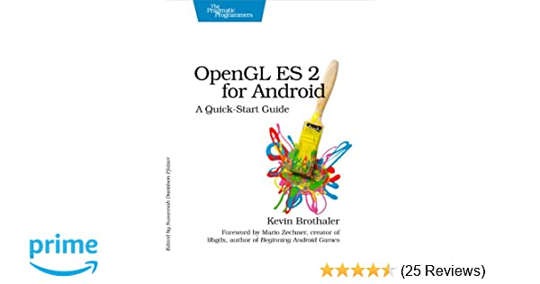 OpenGL ES 2 for Android: A Quick-Start Guide (Pragmatic