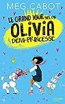 Olivia, tome 2 : Le grand jour selon Olivia, demi-princesse par Cabot