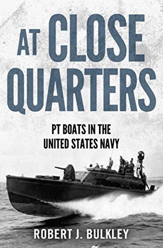 (At Close Quarters: PT Boats in the United States Navy )