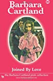 Joined by Love, Barbara Cartland, 1499533918