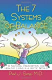 The 7 Systems of Balance, Paul J. Sorgi and Paul Sorgi, 155874925X