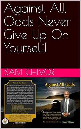 Against All Odds Never Give Up On Yourself!