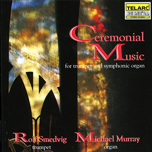 Ceremonial Trumpets - Ceremonial Music for Trumpet & Organ